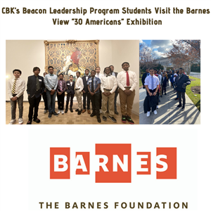 "CBK's Beacon Leadership Program Students Visit the Barnes, View ""30 Americans"" Exhibition"