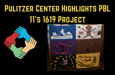 Pulitzer Center Highlights PBL 11's 1619 Project