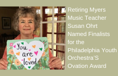 Retiring Myers Music Teacher Susan Ohrt Named Finalists for the Philadelphia Youth Orchestra's Ovat