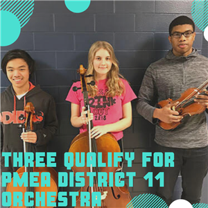 Three qualify for PMEA District 11 orchestra