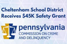 Cheltenham School District Receives $45K Meritorious School Safety Grant from PCCD