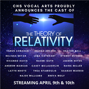 "CHS Vocal Arts Program Announces Cast for Spring Production ""The Theory of Relativity"""